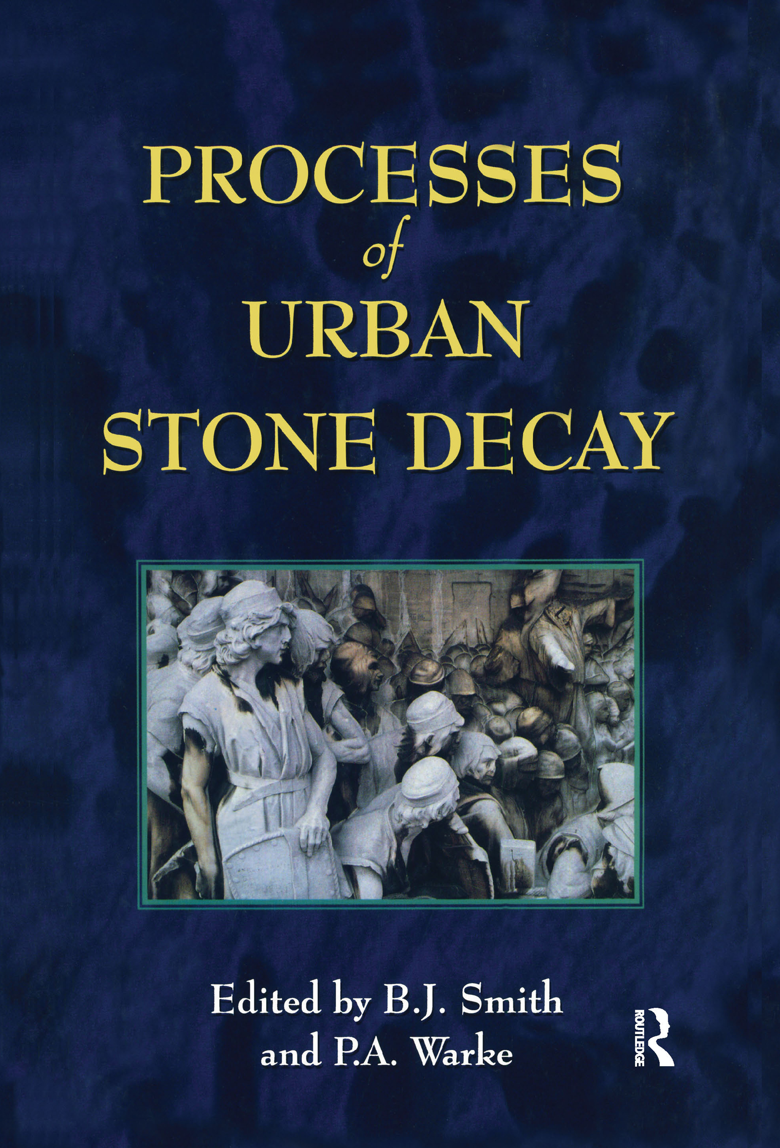 Processes of Urban Stone Decay: 1st Edition (Hardback) book cover