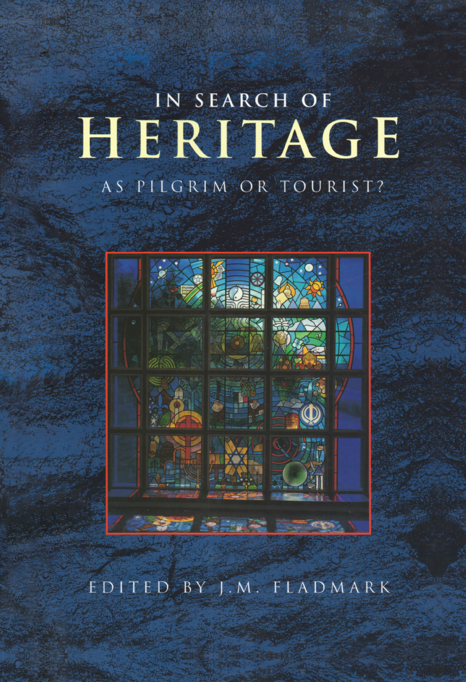 In Search of Heritage as Pilgrim or Tourist?: 1st Edition (Hardback) book cover