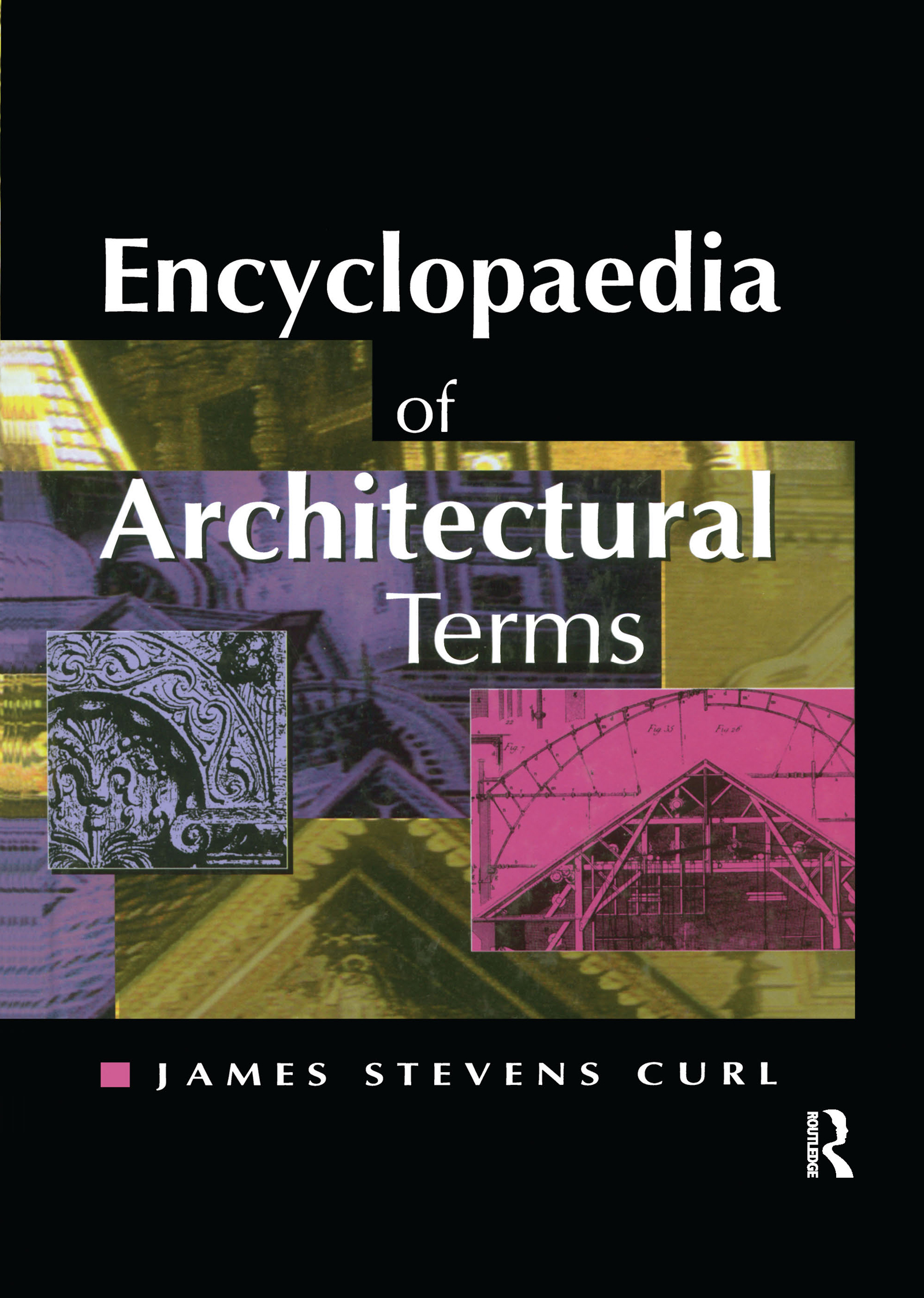 Encyclopaedia of Architectural Terms: 1st Edition (Paperback) book cover