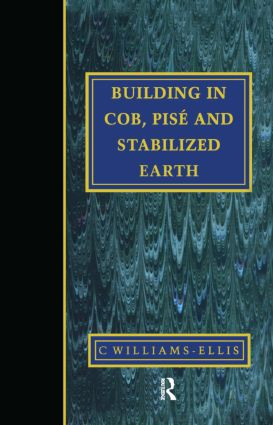 Building in Cob, Pise and Stabilized Earth: 1st Edition (Hardback) book cover