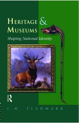 Heritage and Museums: Shaping National Identity, 1st Edition (Hardback) book cover