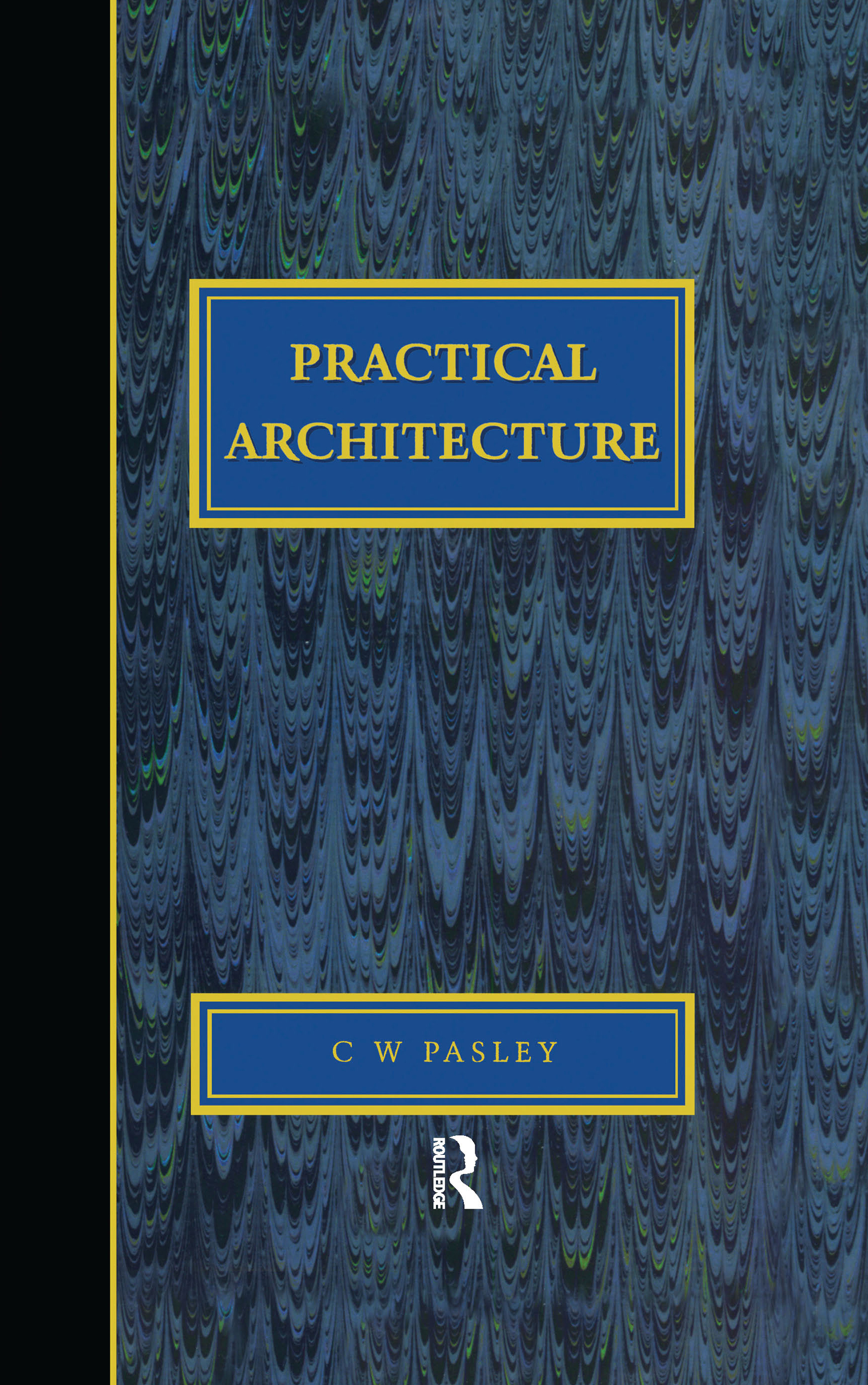 Practical Architecture: Brickwork, Mortars and Limes: 1st Edition (Hardback) book cover