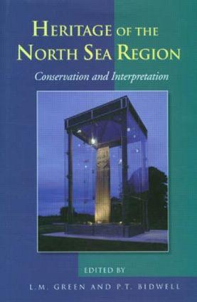 Conservation and Interpretation: Heritage of the North Sea Region, 1st Edition (Hardback) book cover