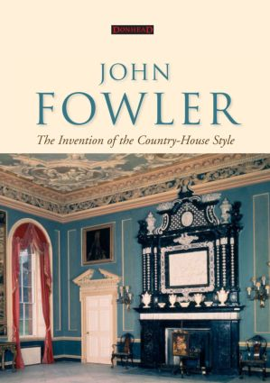 John Fowler: The Invention of the Country-House Style: 1st Edition (Hardback) book cover