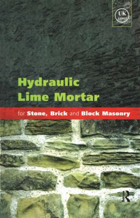 Hydraulic Lime Mortar for Stone, Brick and Block Masonry: A Best Practice Guide, 1st Edition (Paperback) book cover