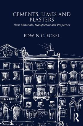 Cements, Limes and Plasters: Their Materials, Manufacture and Properties book cover