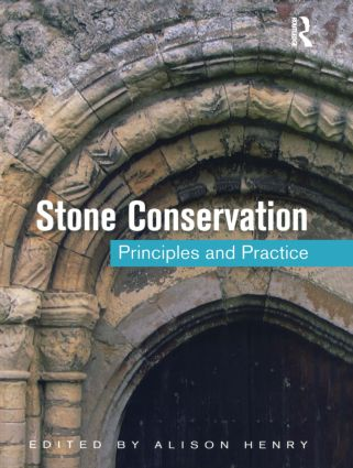 Stone Conservation: Principles and Practice: 1st Edition (Hardback) book cover
