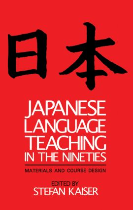 Japanese Language Teaching in the Nineties: Materials and Course Design, 1st Edition (Paperback) book cover
