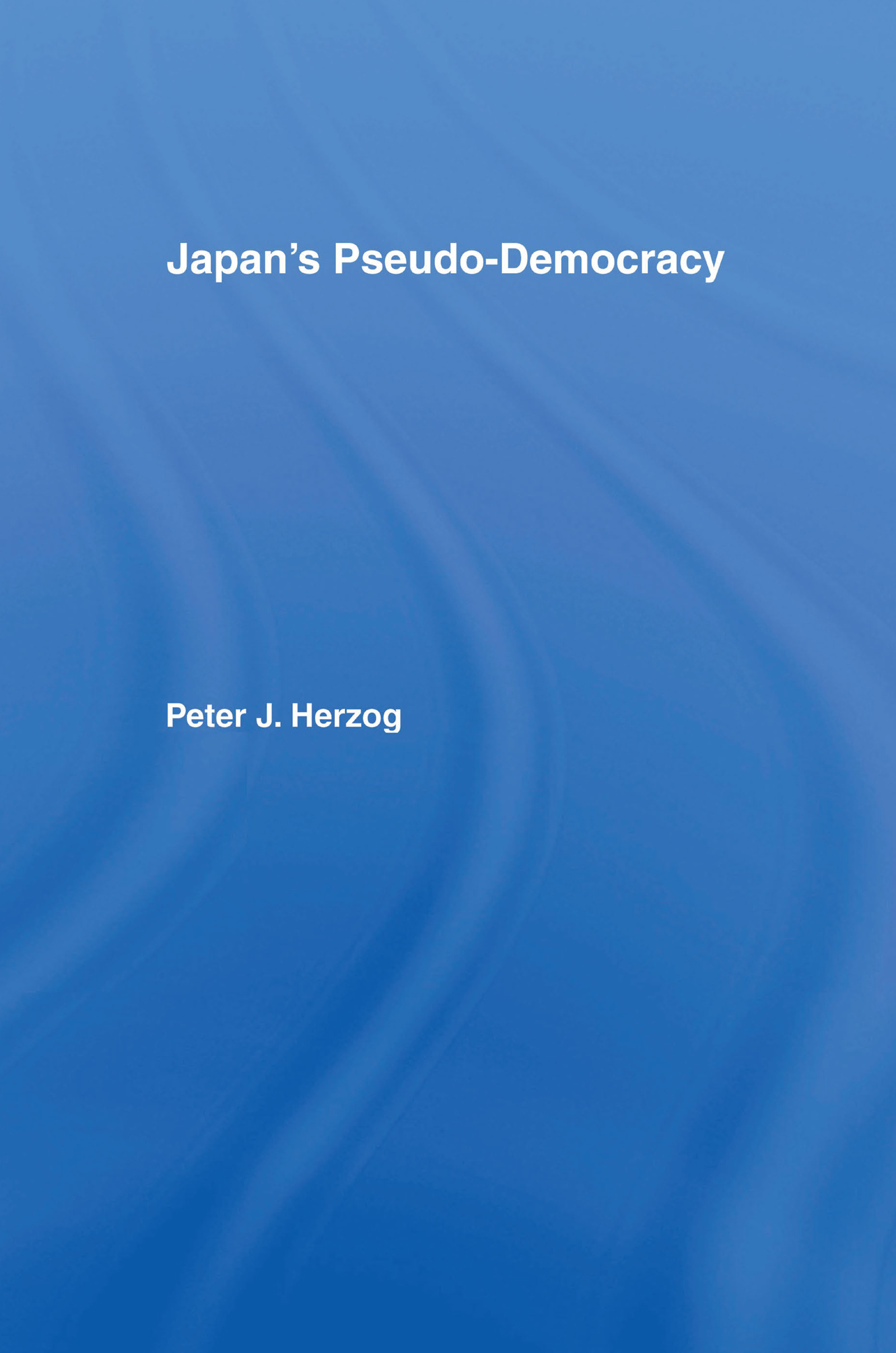 Japan's Pseudo-Democracy: 1st Edition (Paperback) book cover