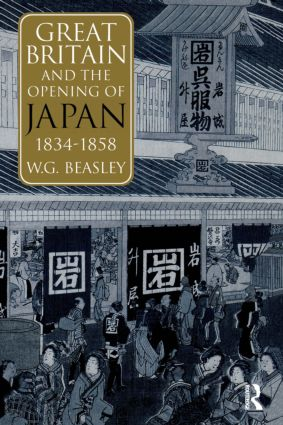 Great Britain and the Opening of Japan 1834-1858: 1st Edition (Paperback) book cover