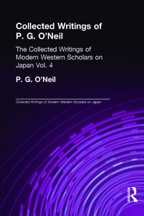 Collected Writings of P.G. O'Neill: The Collected Writings of Modern Western Scholars on Japan Volume 4 book cover
