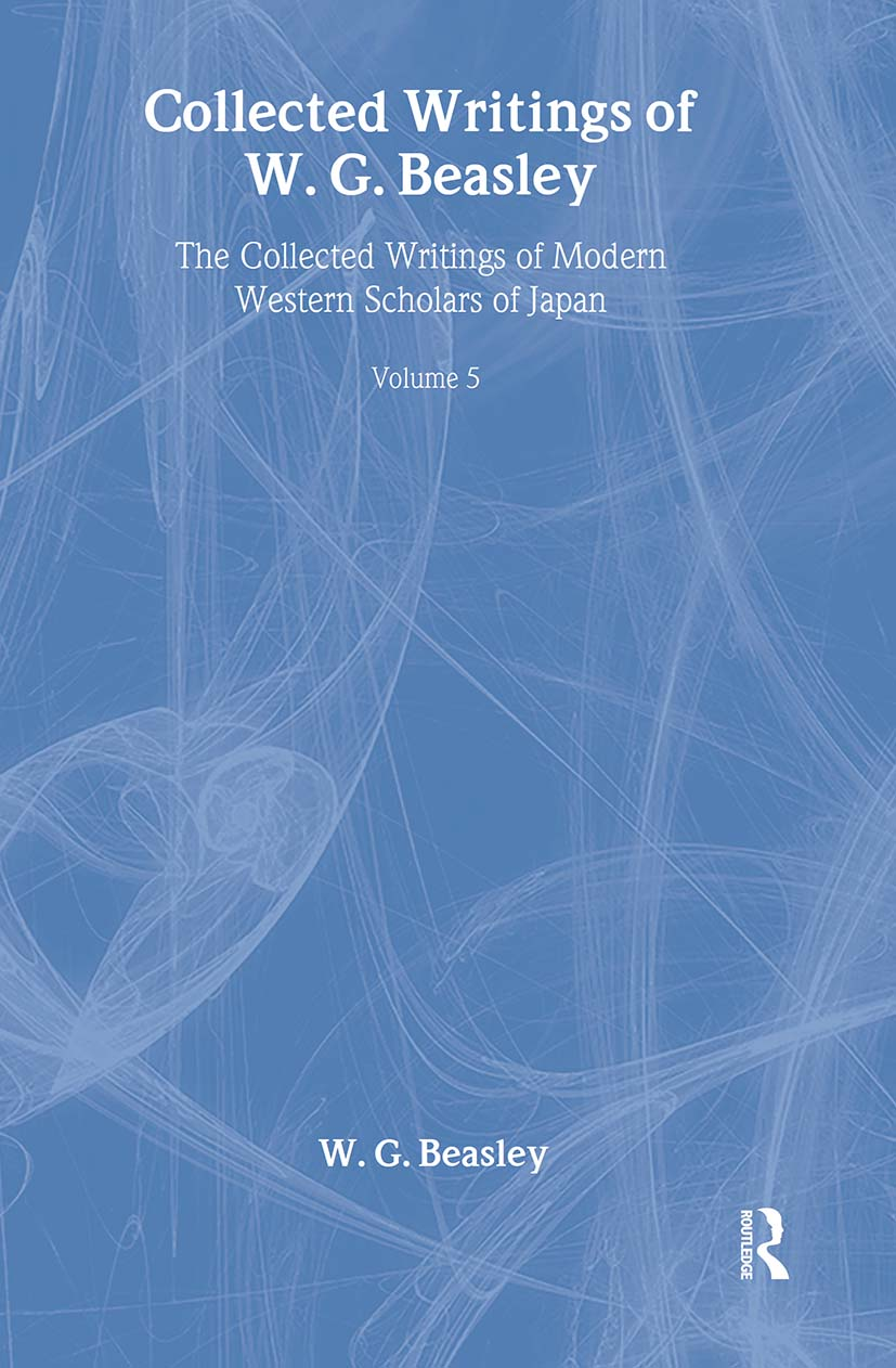 Collected Writings of W. G. Beasley: The Collected Writings of Modern Western Scholars of Japan Volume 5 book cover