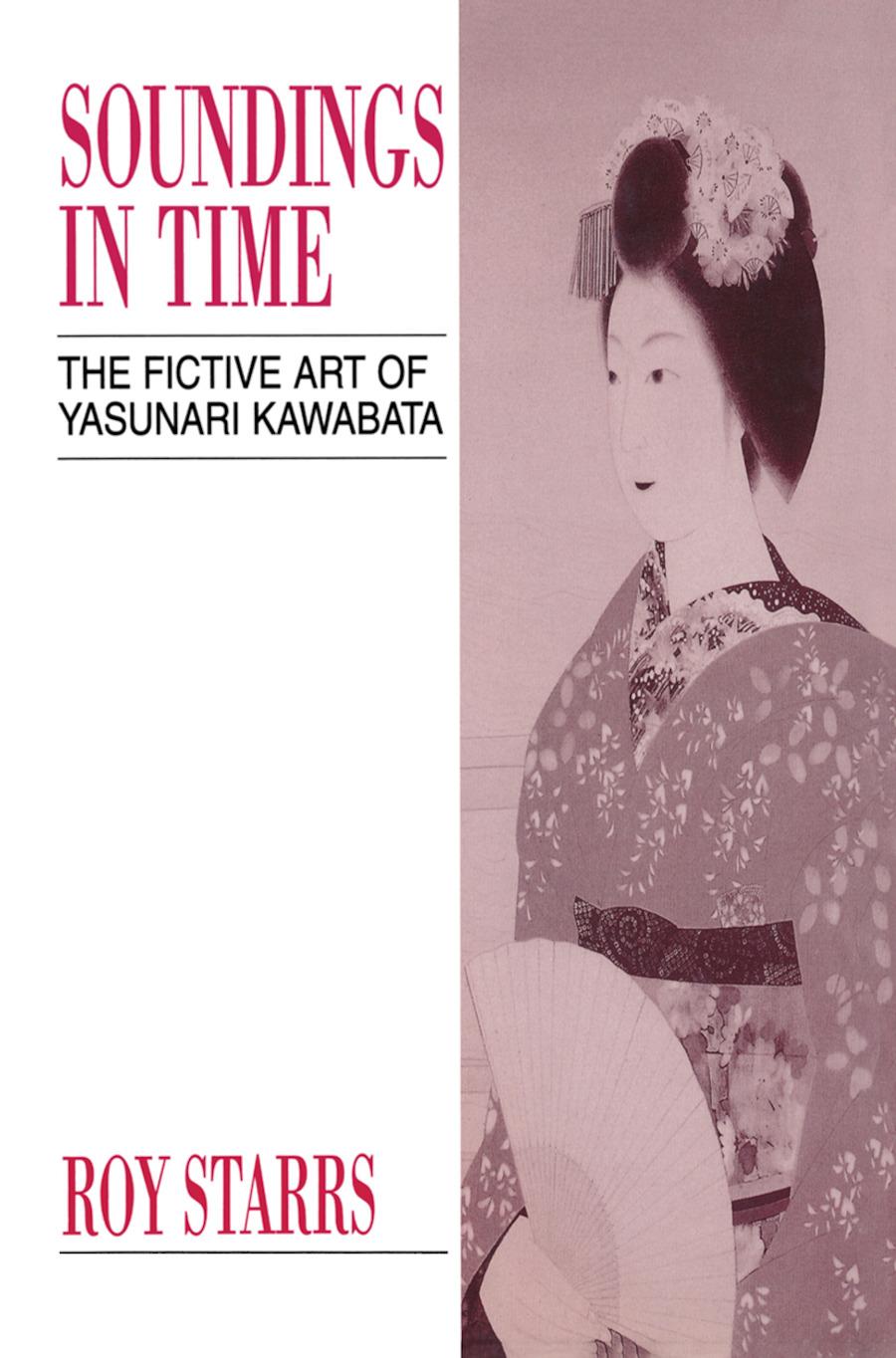 Soundings in Time: The Fictive Art of Yasunari Kawabata book cover