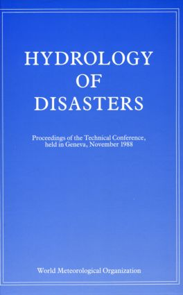 Hydrology of Disasters: Proceedings of the World Meteorological Organization Technical Conference Held in Geneva, November 1988 (Hardback) book cover