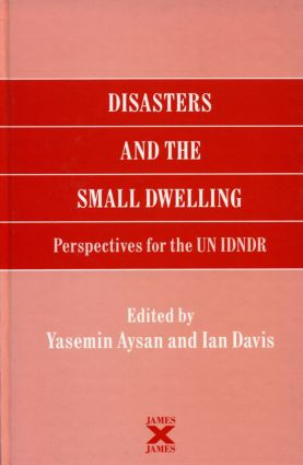 Disasters and the Small Dwelling: Perspectives for the UN IDNDR (Hardback) book cover