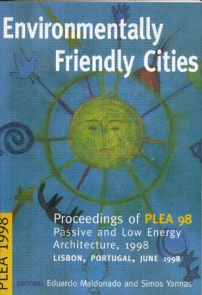 Environmentally Friendly Cities: Proceedings of Plea 1998, Passive and Low Energy Architecture, 1998, Lisbon, Portugal, June 1998 book cover