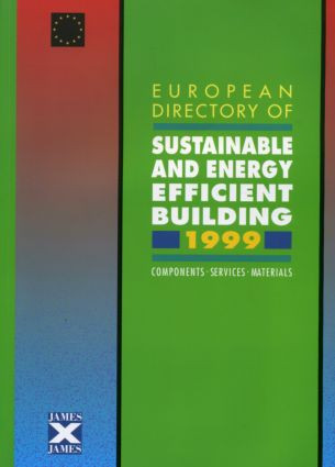 European Directory of Sustainable and Energy Efficient Building 1999: Components, Services, Materials, 1st Edition (Paperback) book cover