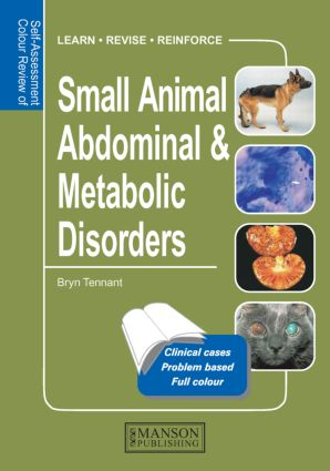 Small Animal Abdominal & Metabolic Disorders: Self-Assessment Color Review book cover