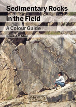 Sedimentary Rocks in the Field: A Colour Guide, 1st Edition (Hardback) book cover