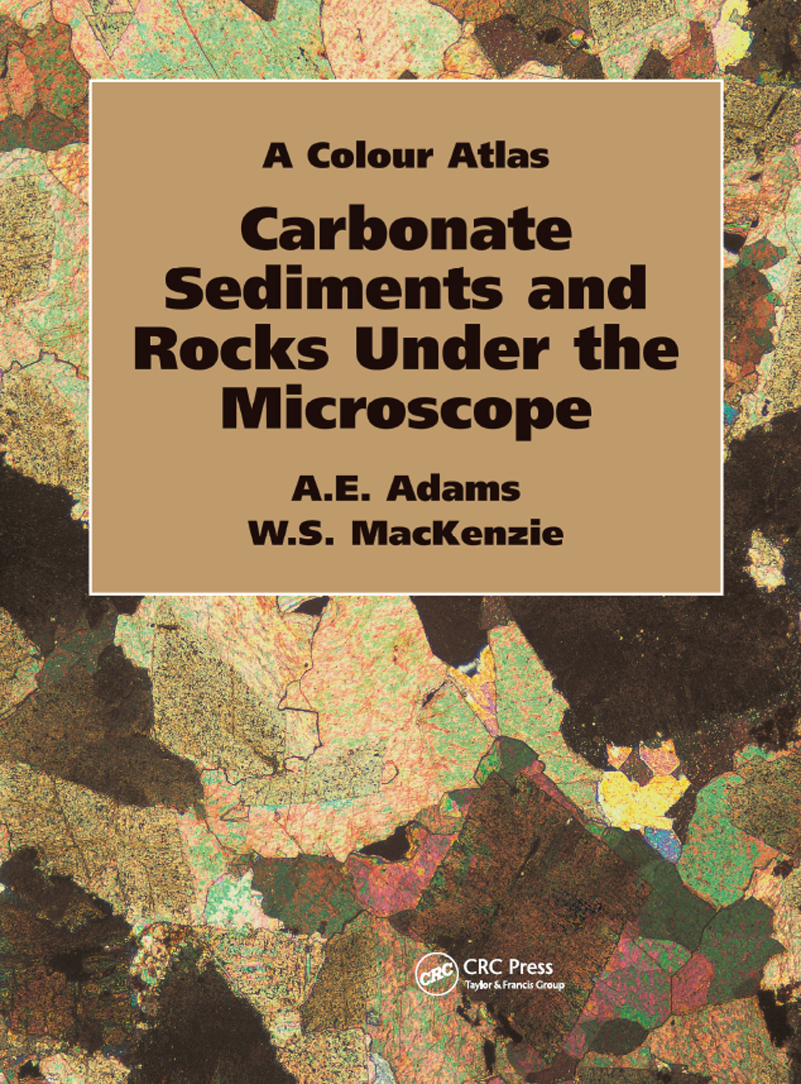 Carbonate Sediments and Rocks Under the Microscope: A Colour Atlas, 1st Edition (Paperback) book cover