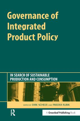 Governance of Integrated Product Policy: In Search of Sustainable Production and Consumption, 1st Edition (e-Book) book cover