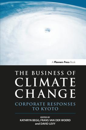 The Business of Climate Change: Corporate Responses to Kyoto book cover