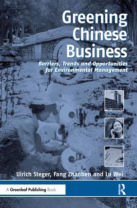 Greening Chinese Business: Barriers, Trends and Opportunities for Environmental Management, 1st Edition (Hardback) book cover