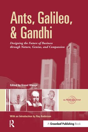 Ants, Galileo, and Gandhi: Designing the Future of Business through Nature, Genius, and Compassion, 1st Edition (Paperback) book cover