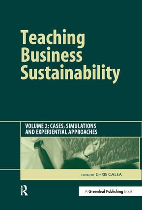 Teaching Business Sustainability Vol. 2: Cases, Simulations and Experiential Approaches, 1st Edition (Hardback) book cover