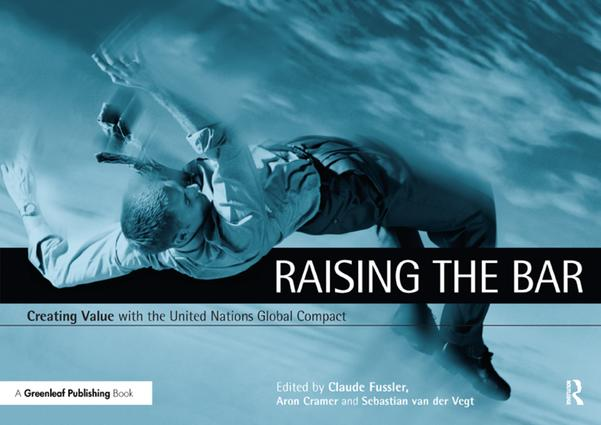 Raising the Bar: Creating Value with the UN Global Compact, 1st Edition (Paperback) book cover