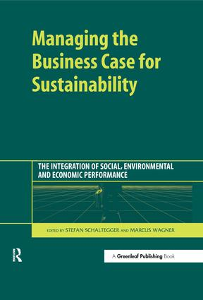 Managing the Business Case for Sustainability: The Integration of Social, Environmental and Economic Performance, 1st Edition (Hardback) book cover
