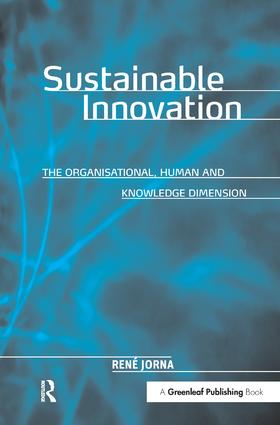 Sustainable Innovation: The Organisational, Human and Knowledge Dimension, 1st Edition (Hardback) book cover
