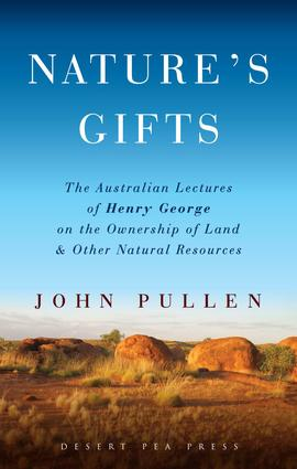 Nature's Gifts: The Australian Lectures of Henry George on the Ownership of Land and Other Natural Resources, 1st Edition (Paperback) book cover