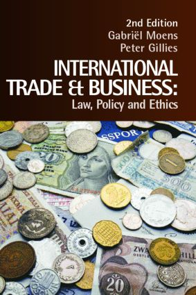 International Trade and Business: Law, Policy and Ethics, 2nd Edition (Paperback) book cover
