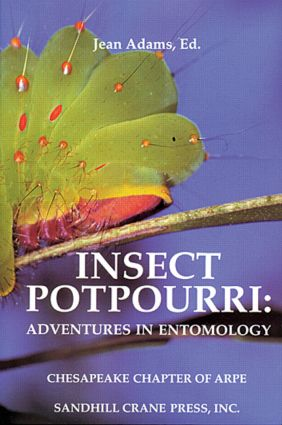 Insect Potpourri: Adventures in Entomology, 1st Edition (Hardback) book cover