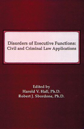 Disorders of Executive Functions: Civil and Criminal Law Applications, 1st Edition (Hardback) book cover