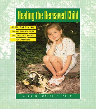 Healing The Bereaved Child (Paperback) book cover