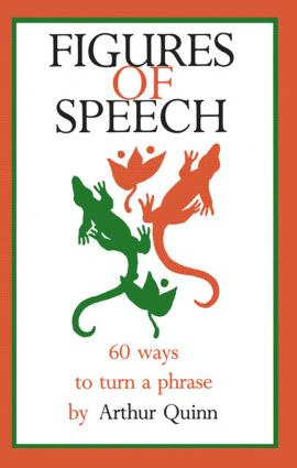 Figures of Speech: 60 Ways To Turn A Phrase, 1st Edition (Paperback) book cover