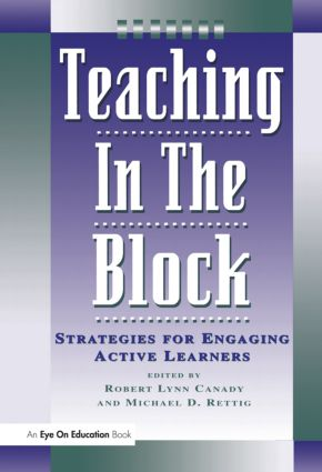 Teaching in the Block: Strategies for Engaging Active Learners, 1st Edition (Paperback) book cover