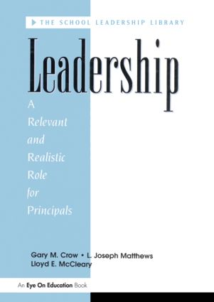 Leadership: A Relevant and Realistic Role for Principals book cover