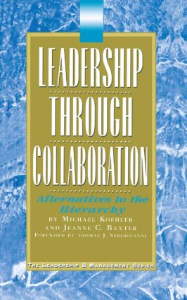 Leadership Through Collaboration: Alternatives to the Hierarchy book cover