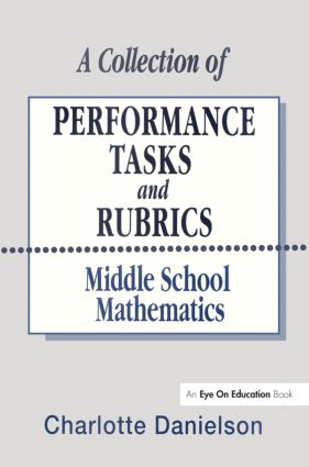A Collection of Performance Tasks & Rubrics: Middle School Mathematics