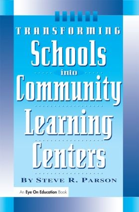 Transforming Schools into Community Learning Centers: 1st Edition (Paperback) book cover