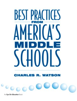 Best Practices From America's Middle Schools: 1st Edition (Paperback) book cover