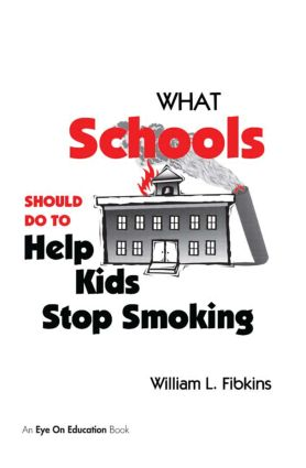 What Schools Should Do to Help Kids Stop Smoking: 1st Edition (e-Book) book cover