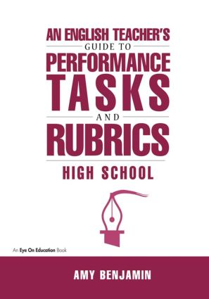 English Teacher's Guide to Performance Tasks and Rubrics: High School, 1st Edition (Paperback) book cover
