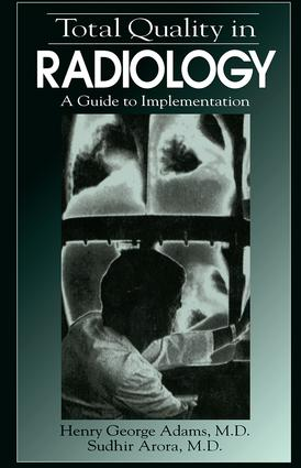 Total Quality in Radiology: A Guide to Implementation, 1st Edition (Hardback) book cover