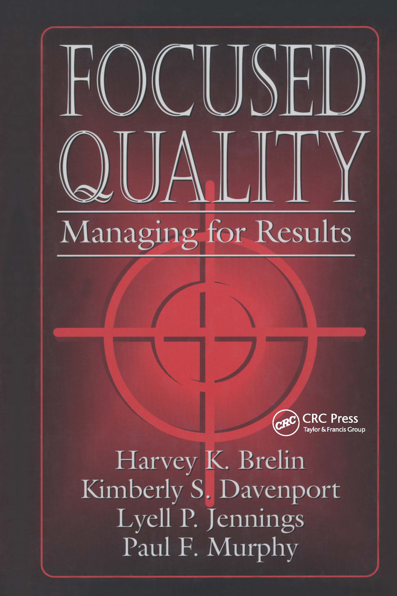 Focused Quality: Managing for Results, 1st Edition (Hardback) book cover