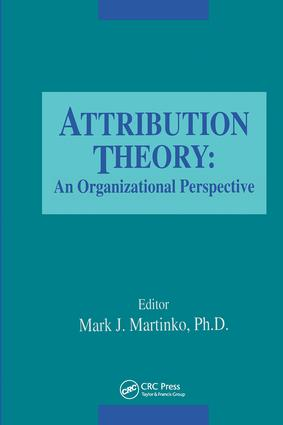 Attribution Theory: An Organizational Perspective, 1st Edition (Hardback) book cover