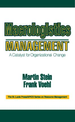 Macrologistics Management: A Catalyst for Organizational Change, 1st Edition (Hardback) book cover